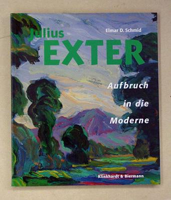 Julius-Elmar-D-Schmid-Hg-Exter+Julius-Exter-Aufbruch-in-die-Moderne
