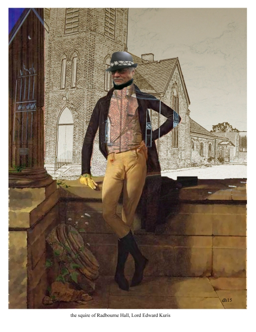 the squire of Radbourne Hall, Lord Edward Kuris